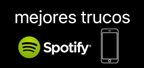 Los mejores trucos de Spotify ¡Sácale el máximo partido!