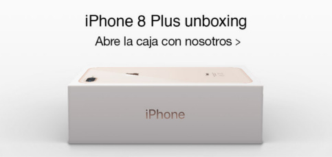 Unboxing del iPhone 8 Plus: Primeras impresiones